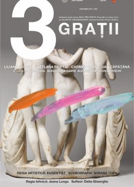 Afis spectacol - TREI GRAȚII, Teatrul Dramatic Fani Tardini