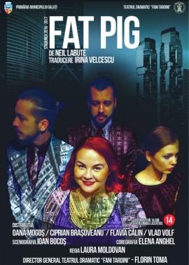 Afis spectacol - FAT PIG, Teatrul Dramatic Fani Tardini