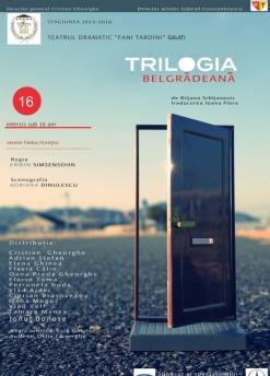 Afis spectacol - TRILOGIA BELGRĂDEANĂ, Teatrul Dramatic Fani Tardini Galati