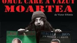 27.04.2018 - OMUL CARE-A VĂZUT MOARTEA, Teatrul Dramatic Fani Tardini